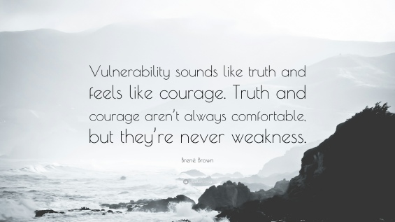1728195-Bren-Brown-Quote-Vulnerability-sounds-like-truth-and-feels-like